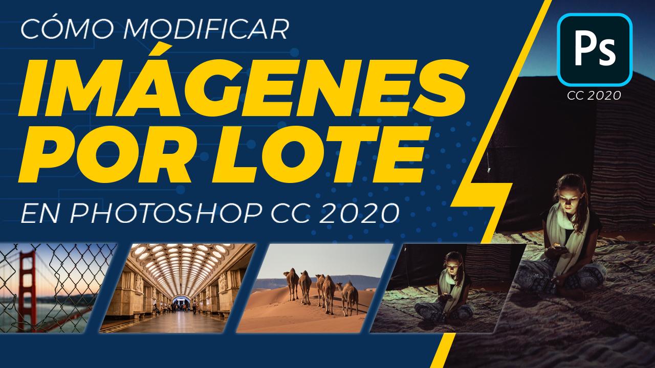 Cómo Modificar imágenes por Lote en Photoshop CC 2020 #53